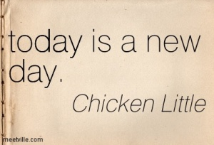Quotation-Chicken-Little-day-today-Meetville-Quotes-7915
